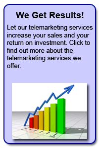 We Get Results: Check Out our Telemarketing Programs
